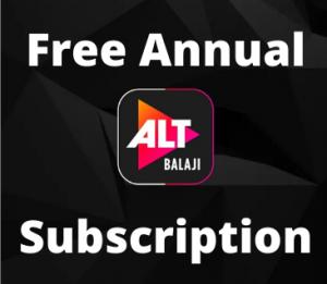 ALT Balaji Free Annual Subscription