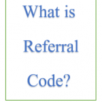 What is Referral Code