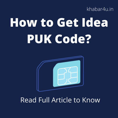 How to get Idea PUK Code